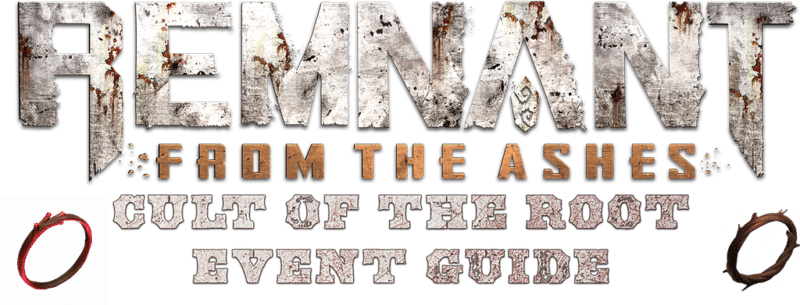 Cult of the Root - Event Guide Header 1024px - Remnant From the Ashes