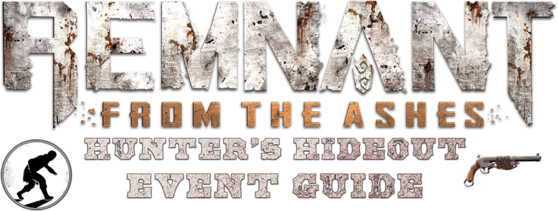 Hunter's Hideout - Event Guide - Header - Remnant From the Ashes