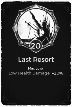 Last Resort - Level 20 Passive Trait Card - Remnant From the Ashes (Video Game)