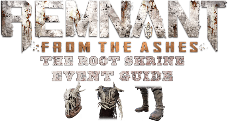 Root Shrine - Event Guide - Remnant From the Ashes