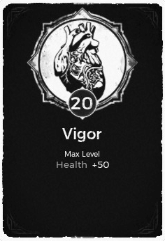The Vigor passive trait at level 20, in the video game Remnant: From the Ashes.